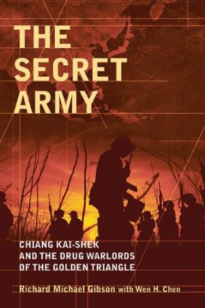 Buchdeckel The Secret Army: Chiang Kai-shek and the Drug Warlords of the Golden Triangle