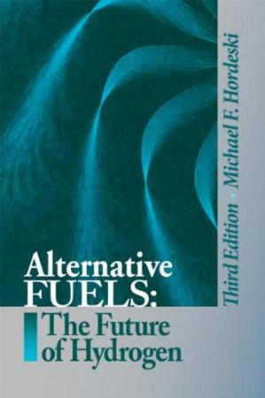 Book cover Alternative Fuels: The Future of Hydrogen, Third Edition