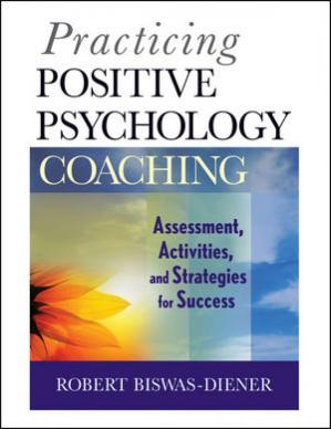 Обкладинка книги Practicing Positive Psychology Coaching: Assessment, Activities, and Strategies for Success