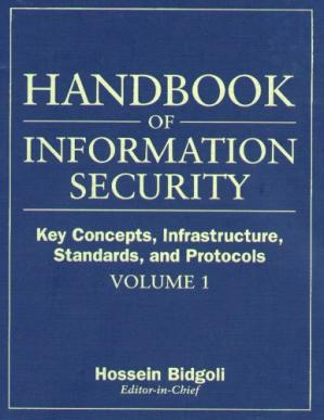 Book cover Handbook Of Information Security: Key Concepts, Infrastructure, Standards, And Protocols
