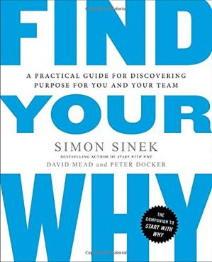 Sampul buku Find Your Why: A Practical Guide for Discovering Purpose for You and Your Team