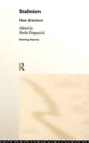 Book cover Stalinism: New Directions (Rewriting Histories)