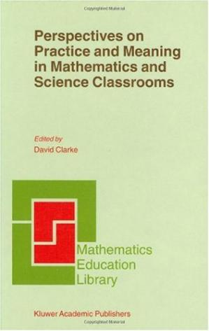 წიგნის ყდა Perspectives on Practice and Meaning in Mathematics and Science Classrooms (Mathematics Education Library)