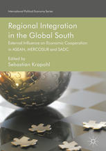 Portada del libro Regional Integration in the Global South: External Influence on Economic Cooperation in ASEAN, MERCOSUR and SADC