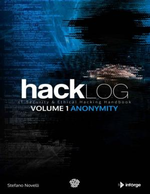La couverture du livre Hacklog Volume 1 Anonymity: IT Security & Ethical Hacking Handbook