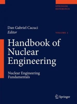 غلاف الكتاب Handbook of Nuclear Engineering: Vol. 1: Nuclear Engineering Fundamentals; Vol. 2: Reactor Design; Vol. 3: Reactor Analysis; Vol. 4: Reactors of Generations ... Waste Disposal and Safeguards