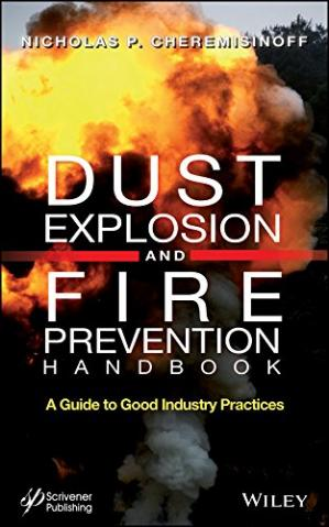 Book cover Dust Explosion and Fire Prevention Handbook: A Guide to Good Industry Practices