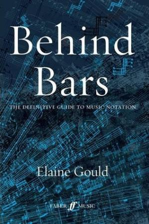 Book cover Behind Bars: The Definitive Guide to Music Notation