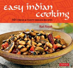 Εξώφυλλο βιβλίου Easy Indian Cooking: 101 Fresh & Feisty Indian Recipes