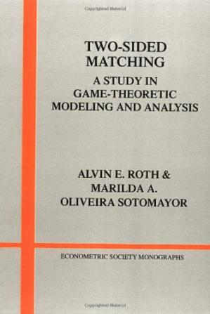 पुस्तक कवर Two-Sided Matching: A Study in Game-Theoretic Modeling and Analysis (Econometric Society Monographs)