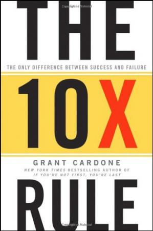 Обкладинка книги The 10X Rule: The Only Difference Between Success and Failure