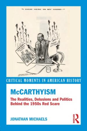 Обкладинка книги McCarthyism: The Realities, Delusions and Politics Behind the 1950s Red Scare