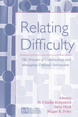 A capa do livro Relating Difficulty: The Processes of Constructing And Managing Difficult Interaction