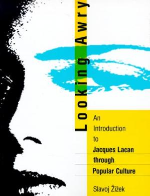 Book cover Looking Awry: An Introduction to Jacques Lacan through Popular Culture (October Books)