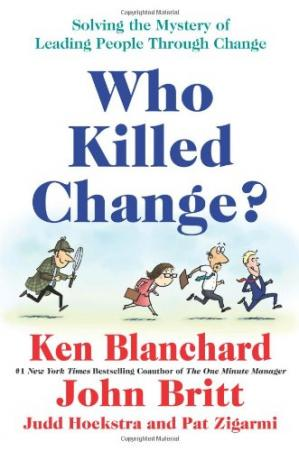 Book cover Who Killed Change?: Solving the Mystery of Leading People Through Change