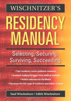 Book cover Wischnitzer's Residency Manual: Selecting, Securing, Surviving, Succeeding