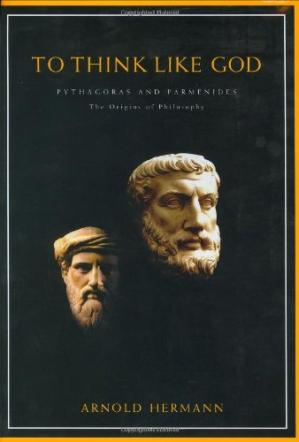 Обкладинка книги To Think Like God: Pythagoras and Parmenides, The Origins of Philosophy