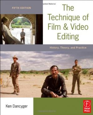 Book cover The Technique of Film and Video Editing, Fifth Edition: History, Theory, and Practice