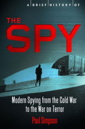 पुस्तक कवर A Brief History of the Spy: Modern Spying from the Cold War to the War on Terror