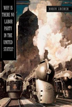 Обкладинка книги Why Is There No Labor Party in the United States? (Princeton Studies in American Politics: Historical, International, and Comparative Perspectives)