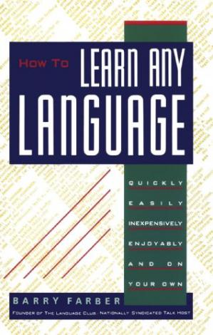 Book cover How To Learn Any Language: Quickly, Easily, Inexpensively, Enjoyably and on Your Own