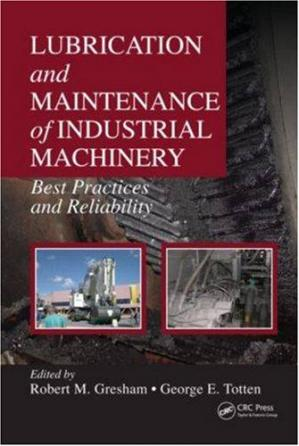 Buchdeckel Lubrication and Maintenance of Industrial Machinery: Best Practices and Reliability
