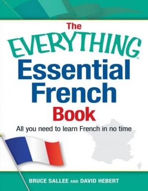 Обкладинка книги The Everything Essential French Book: All You Need to Learn French in No Time
