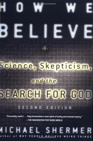 Book cover How We Believe: Science, Skepticism, and the Search for God, Second Edition