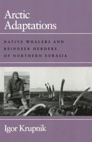 Book cover Arctic Adaptations: Native Whalers and Reindeer Herders of Northern Eurasia