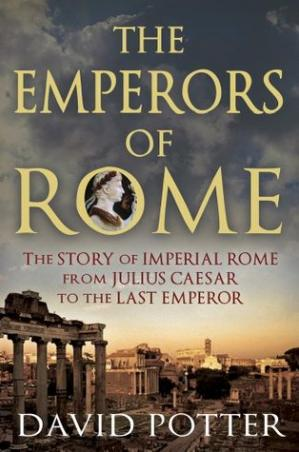Book cover The Emperors of Rome: The Story of Imperial Rome from Julius Caesar to the Last Emperor