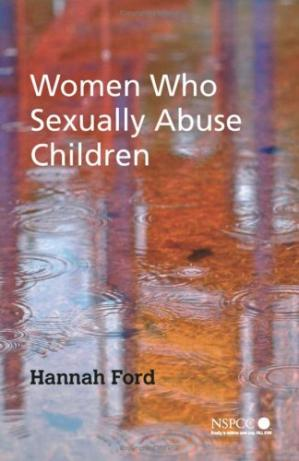 Sampul buku Women Who Sexually Abuse Children (Wiley Child Protection & Policy Series)