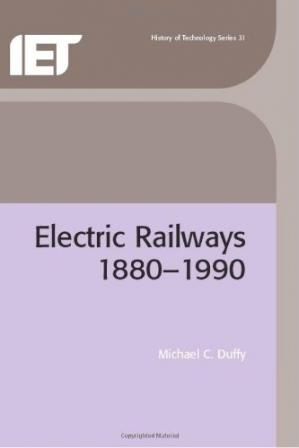 Book cover Electric Railways, 1880-1990 (IEE history of technology series)