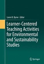 Book cover Learner-Centered Teaching Activities for Environmental and Sustainability Studies