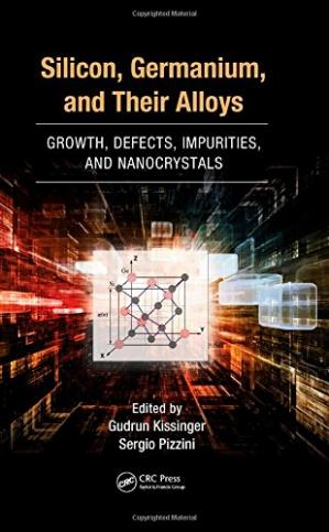 Book cover Silicon, Germanium, and Their Alloys: Growth, Defects, Impurities, and Nanocrystals