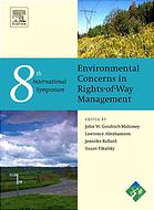 Book cover The Eighth International Symposium on Environmental Concerns in Rights-of-Way Management: 12-16 September 2004, Saratoga Springs, New York, USA