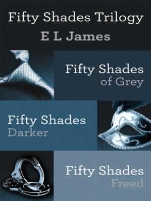 Обложка книги Fifty Shades Trilogy (Fifty Shades of Grey; Darker; Freed)