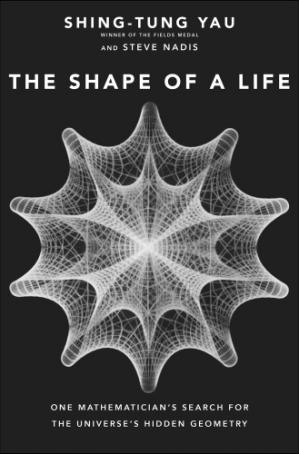 ปกหนังสือ The Shape of a Life: One Mathematician's Search for the Universe's Hidden Geometry