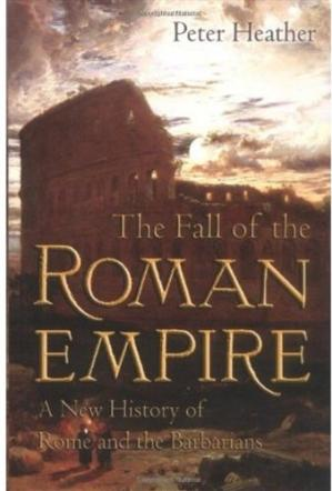 Book cover The Fall of the Roman Empire: A New History of Rome and the Barbarians