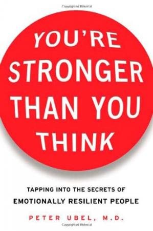 Book cover You're stronger than you think: tapping into the secrets of emotionally resilient people