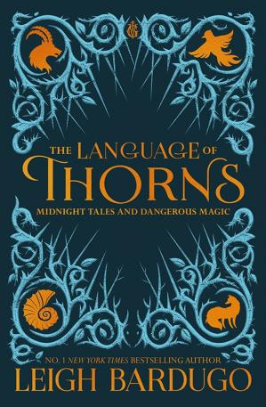 Book cover The Language of Thorns: Midnight Tales and Dangerous Magic