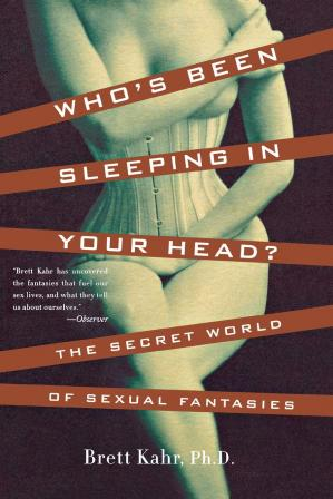 Book cover Who's Been Sleeping in Your Head?: The Secret World of Sexual Fantasies