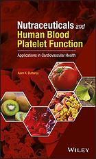 Couverture du livre Nutraceuticals and human blood platelet function : applications in cardiovascular health