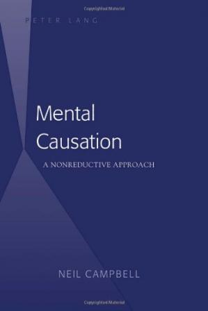 Book cover Mental Causation: A Nonreductive Approach