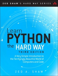 Book cover Learn Python the Hard Way, 3rd Edition: A Very Simple Introduction to the Terrifyingly Beautiful World of Computers and Code