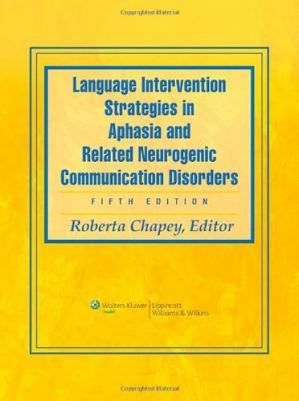 Book cover Language Intervention Strategies in Aphasia and Related Neurogenic Communication Disorders