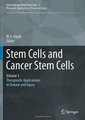 Book cover Stem Cells and Cancer Stem Cells,Volume 3: Stem Cells and Cancer Stem Cells, Therapeutic Applications in Disease and Injury: Volume 3