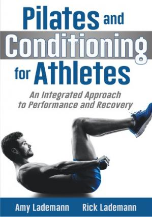 Обложка книги Pilates Conditioning for Athletes An Integrated Approach to Performance and Recovery
