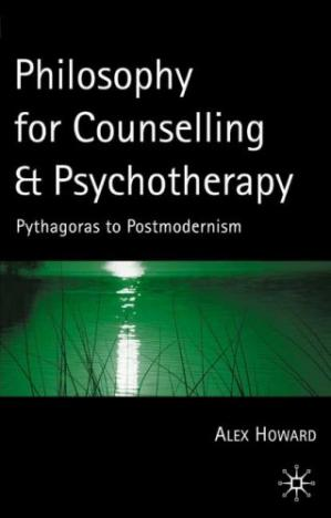 Book cover Philosophy For Counselling and Psychotherapy: Pythagoras to Postmodernism