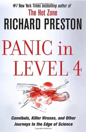 Book cover Panic in Level 4: Cannibals, Killer Viruses, and Other Journeys to the Edge of Science