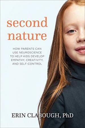 Book cover Second Nature: How Parents Can Use Neuroscience to Help Kids Develop Empathy, Creativity, and Self-Control